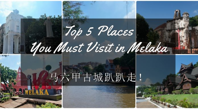 Top 5 Places You Must Visit in Melaka